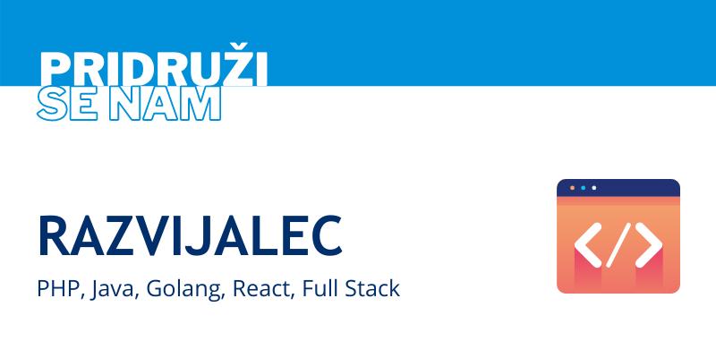 Iščemo razvijalce za PHP, Javo, Golang, React tudi Fullstack razvijalce